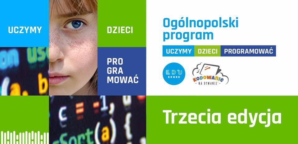 III edycja Ogólnopolskiego Programu UCZYMY DZIECI PROGRAMOWAĆ